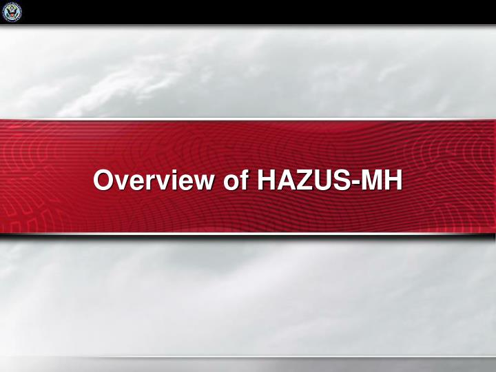 Overview of HAZUS-MH