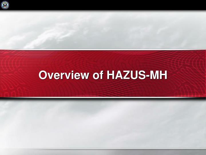 Overview of HAZUS-MH