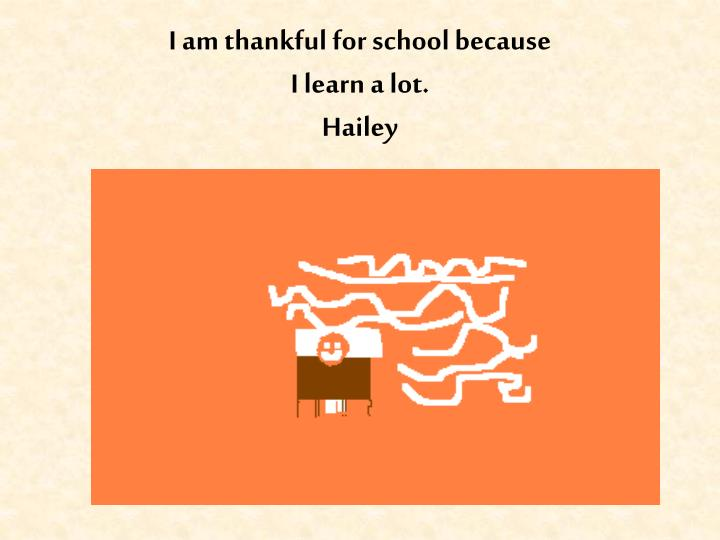 I am thankful for school because