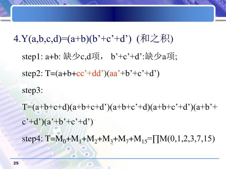 4.Y(a,b,c,d)=(a+b)(b'+c'+d')  (