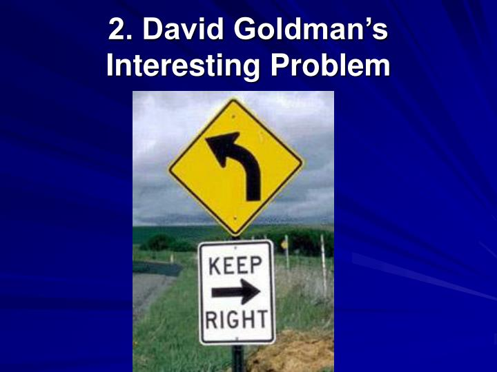 2. David Goldman's Interesting Problem