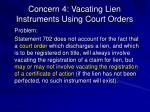 concern 4 vacating lien instruments using court orders