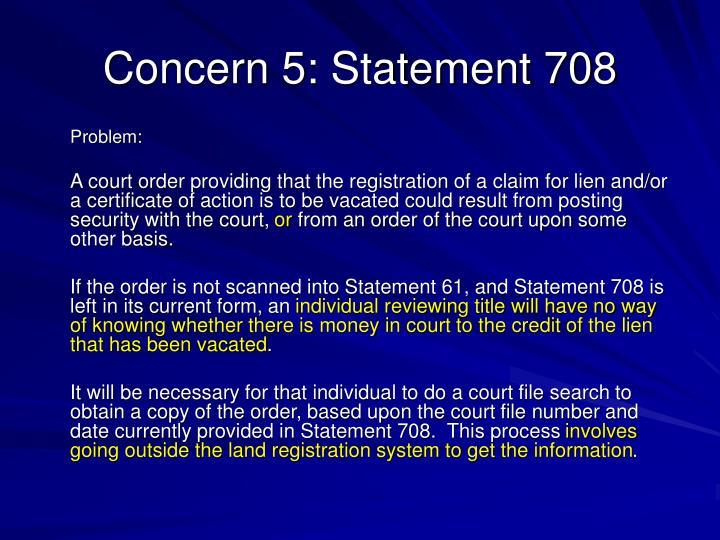 Concern 5: Statement 708