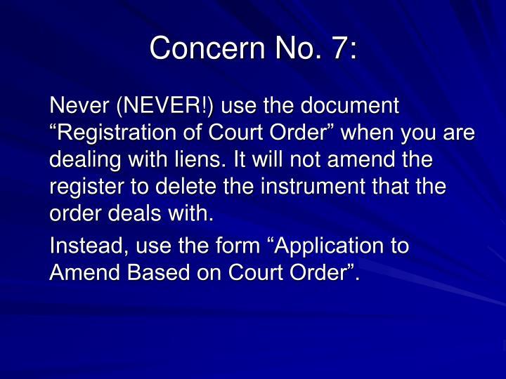 Concern No. 7: