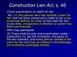 construction lien act s 40