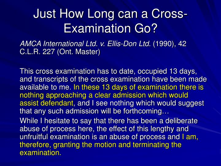 Just How Long can a Cross-Examination Go?