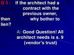 q 4 if the architect had a contract with the previous owner then why bother to lien