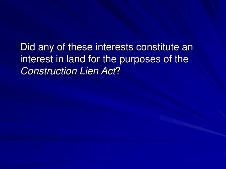 Did any of these interests constitute an interest in land for the purposes of the