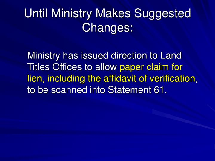 Until Ministry Makes Suggested Changes: