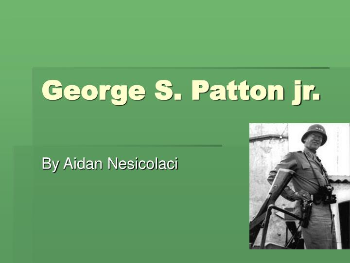 George s patton jr