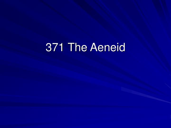 371 The Aeneid
