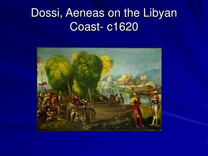 Dossi, Aeneas on the Libyan Coast- c1620
