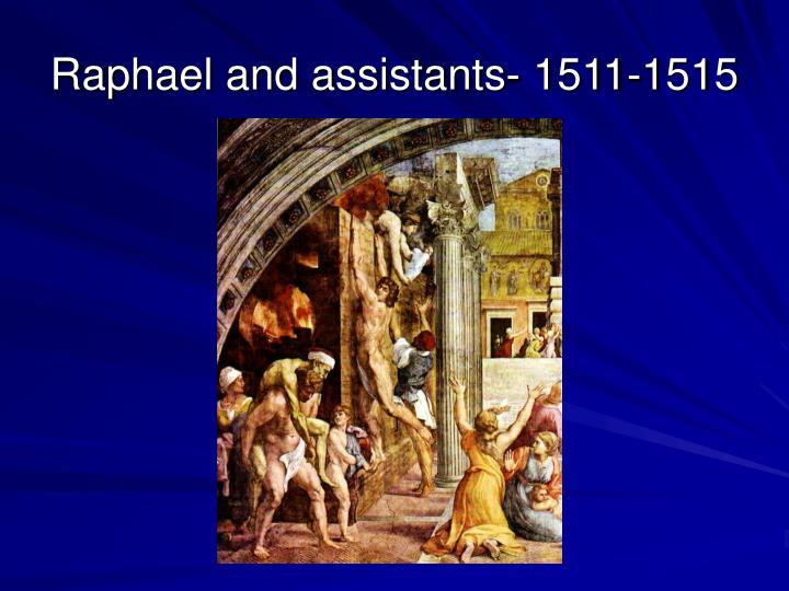 Raphael and assistants- 1511-1515