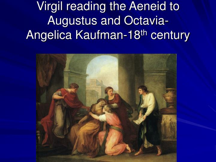 Virgil reading the Aeneid to Augustus and Octavia-