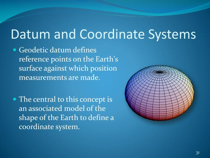 Datum and Coordinate Systems