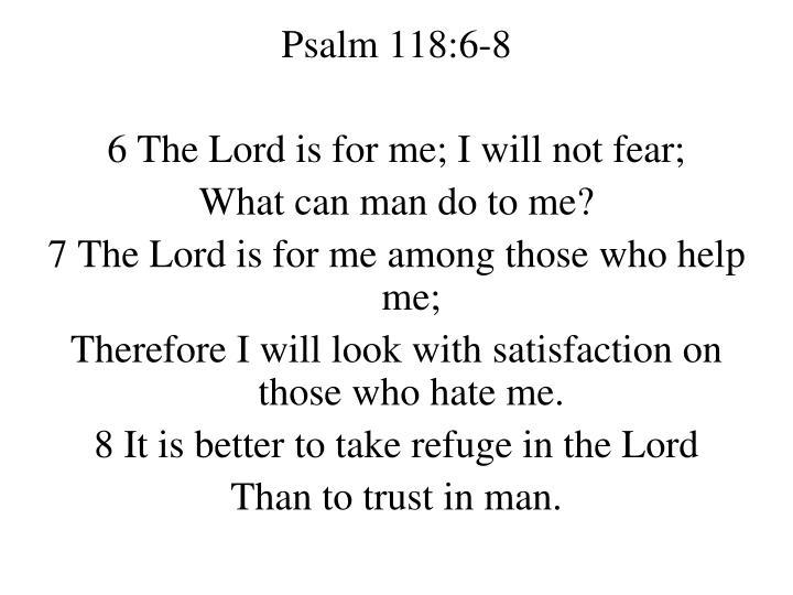Psalm 118:6-8