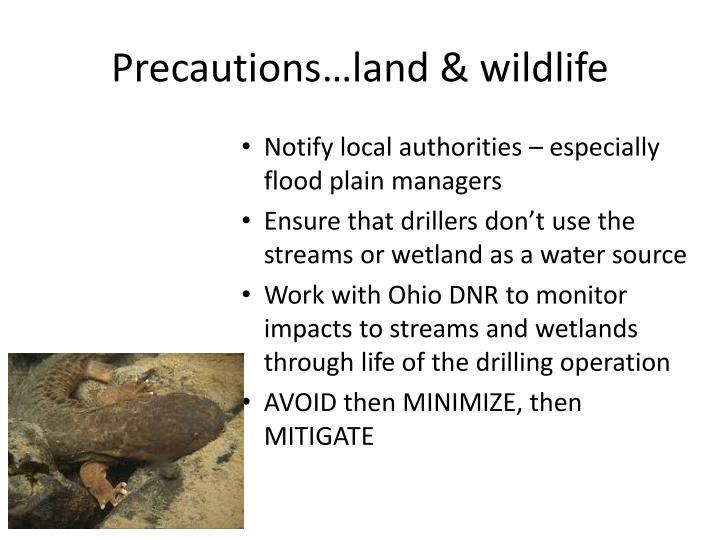 Precautions…land & wildlife