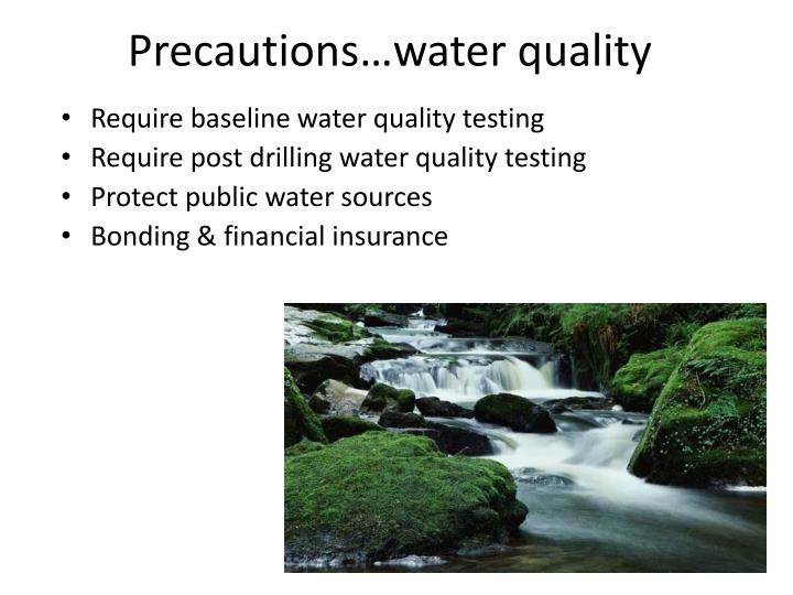 Precautions…water quality