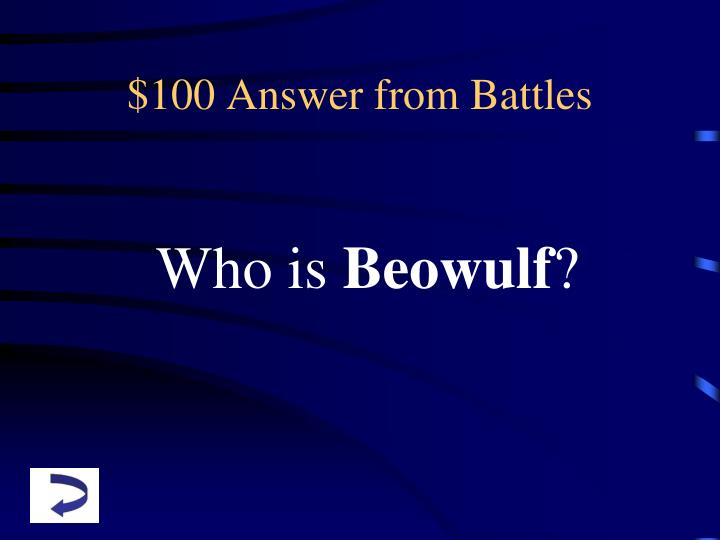 $100 Answer from Battles