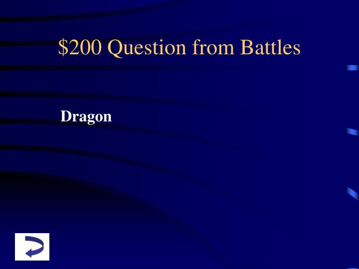 $200 Question from Battles