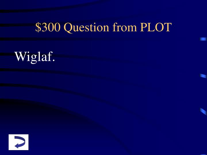 $300 Question from PLOT