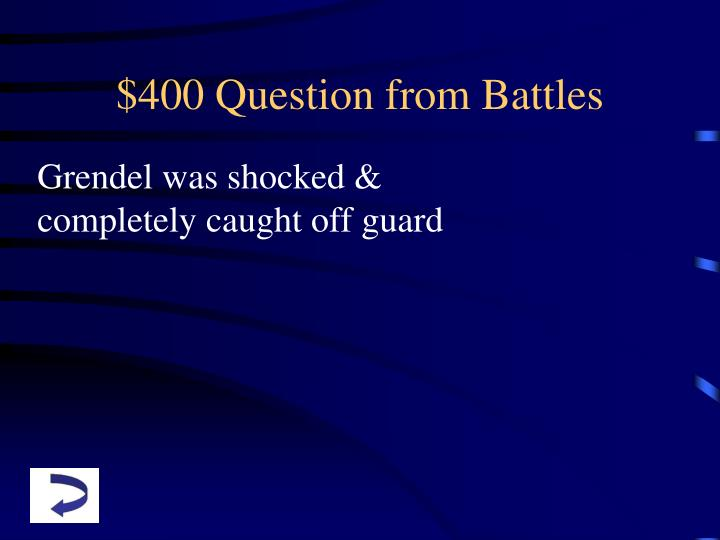 $400 Question from Battles