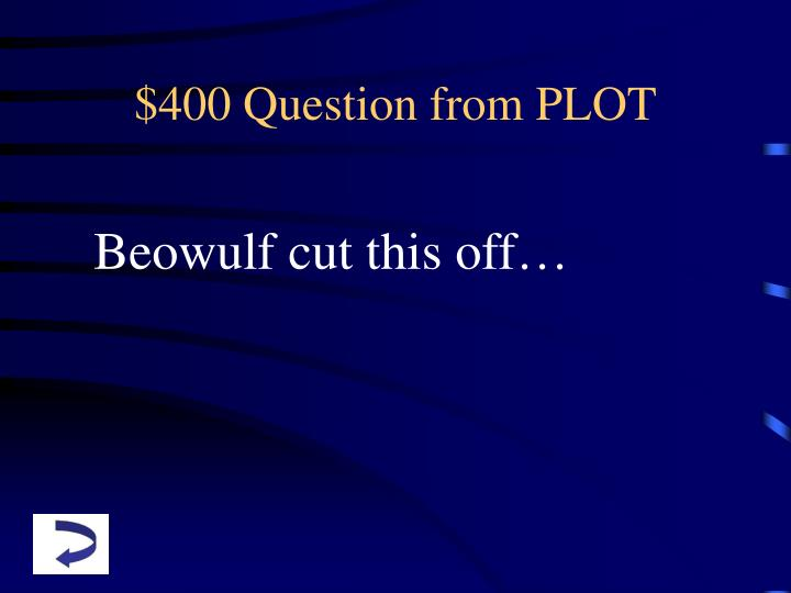 $400 Question from PLOT