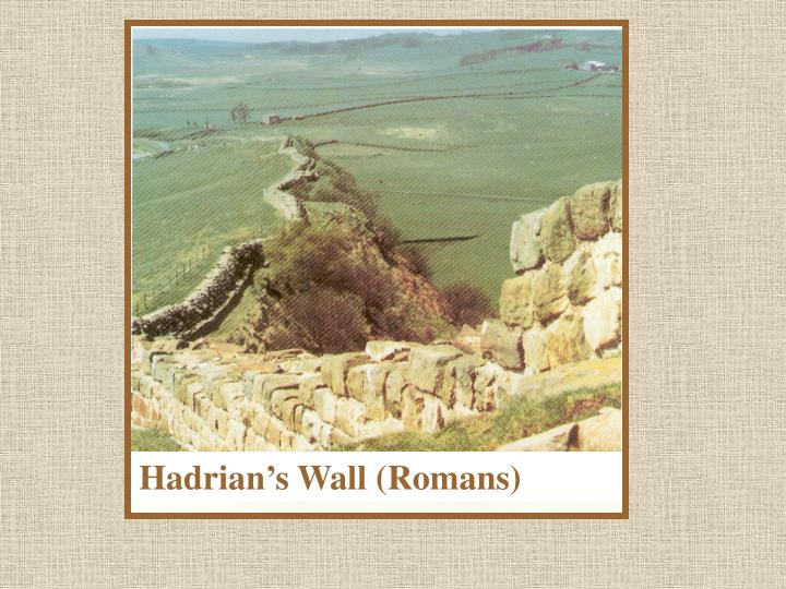 Hadrian's Wall (Romans)