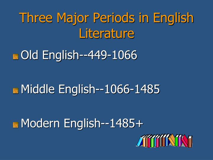 Three Major Periods in English Literature