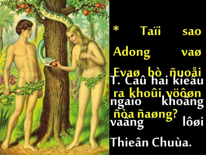 * Taïi sao Adong vaø Evaø bò ñuoåi ra khoûi vöôøn ñòa ñaøng?