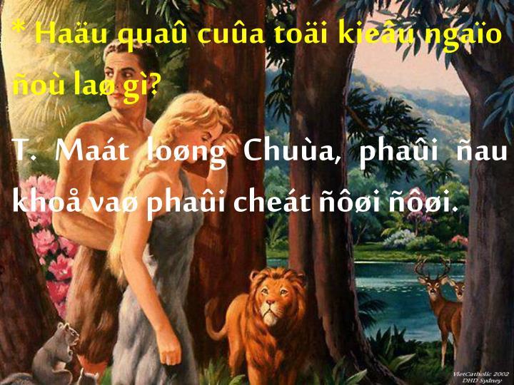 * Haäu quaû cuûa toäi kieâu ngaïo ñoù laø gì?