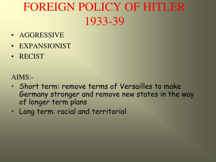 FOREIGN POLICY OF HITLER