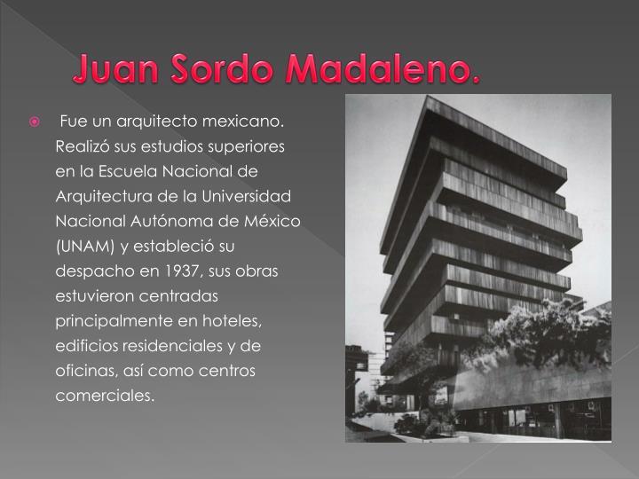 Juan Sordo Madaleno.