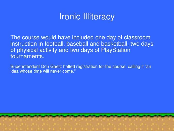 Ironic Illiteracy