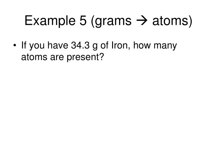 Example 5 (grams