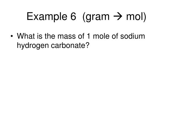 Example 6  (gram