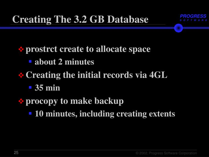 Creating The 3.2 GB Database