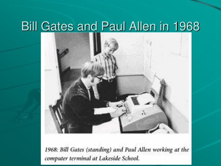 Bill Gates and Paul Allen in 1968