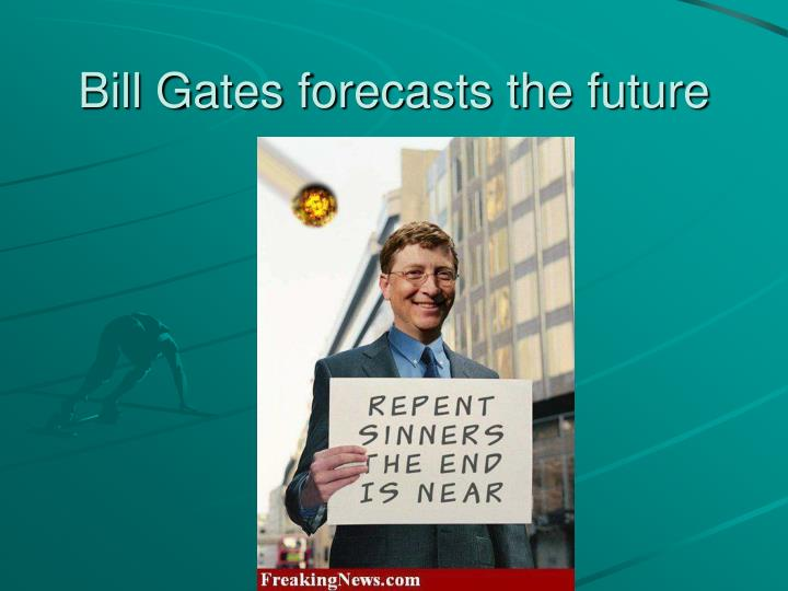 Bill Gates forecasts the future