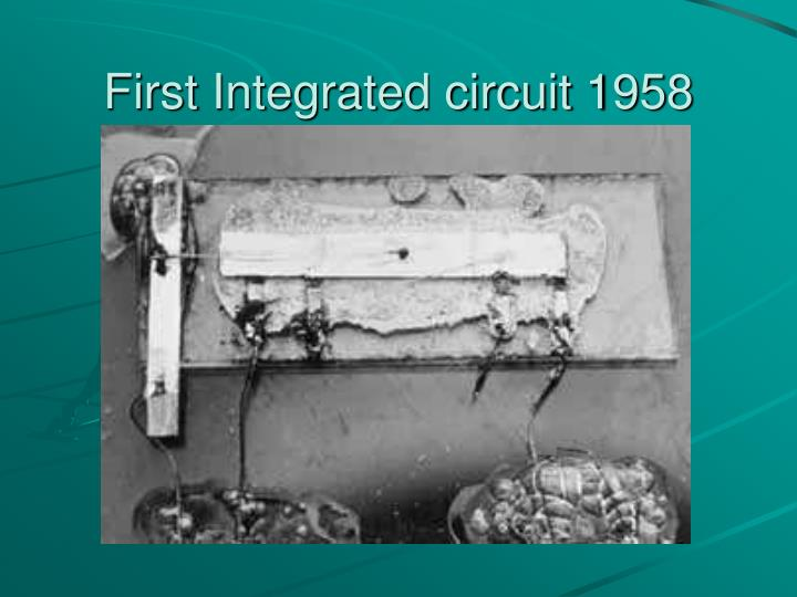 First Integrated circuit 1958