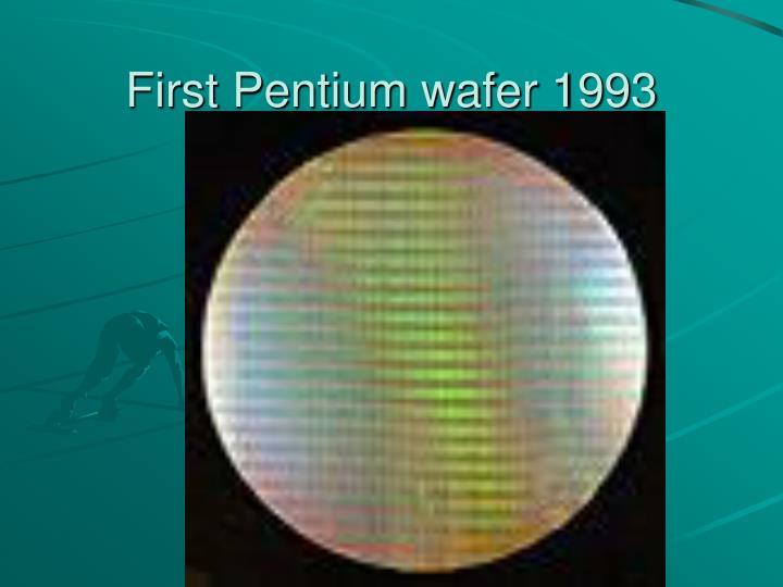 First Pentium wafer 1993