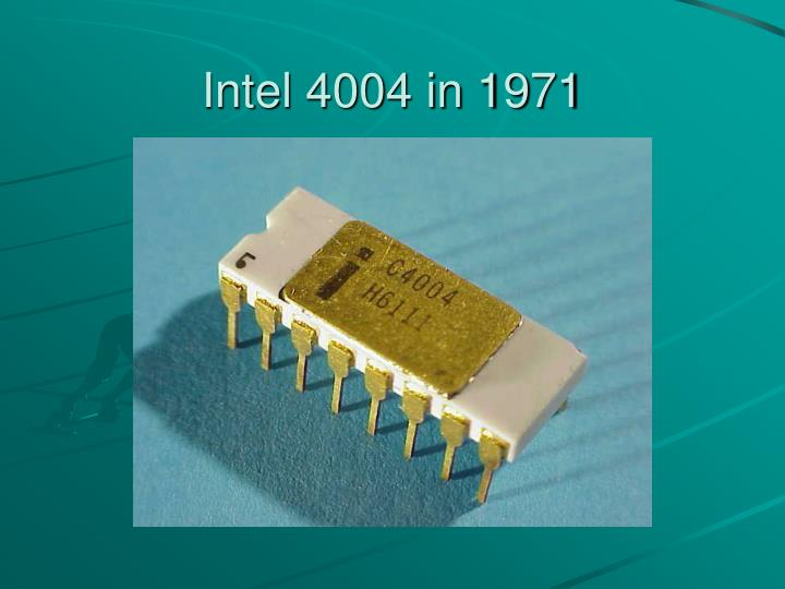 Intel 4004 in 1971