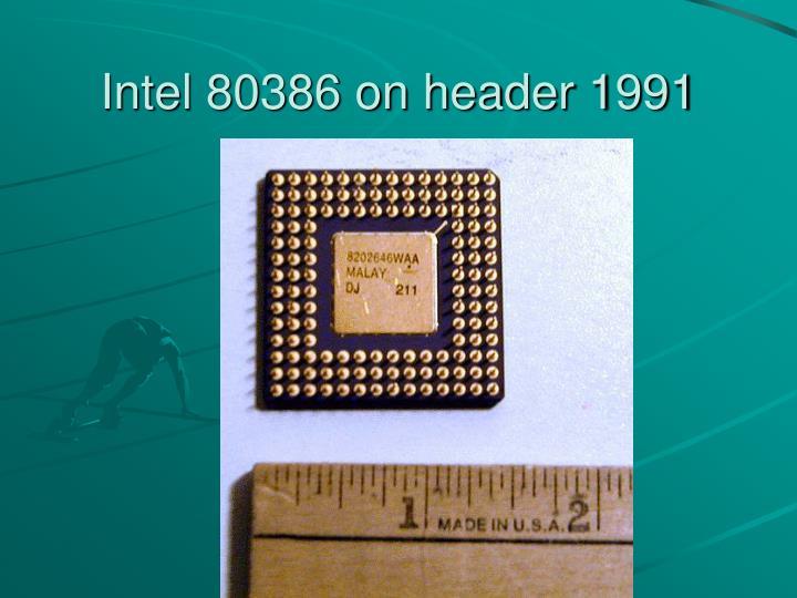 Intel 80386 on header 1991