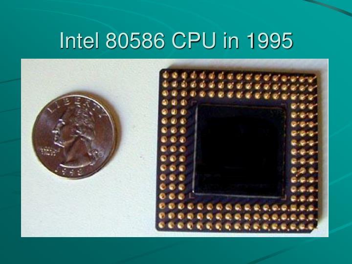 Intel 80586 CPU in 1995