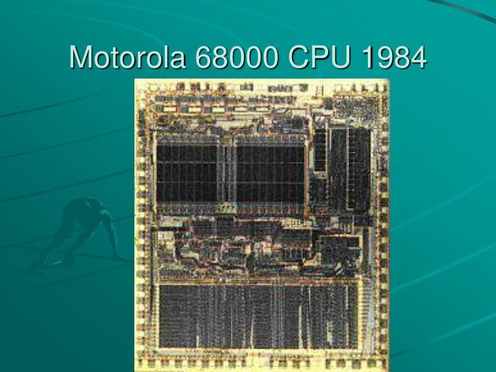 Motorola 68000 CPU 1984