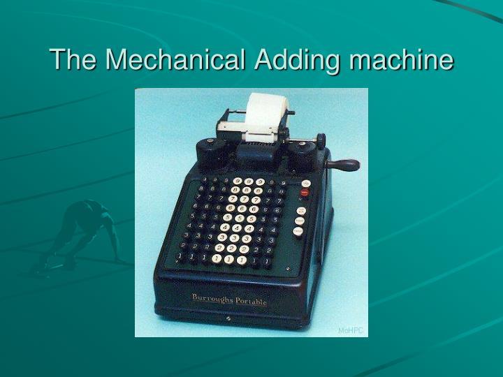 The Mechanical Adding machine