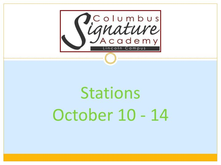Stations october 10 14