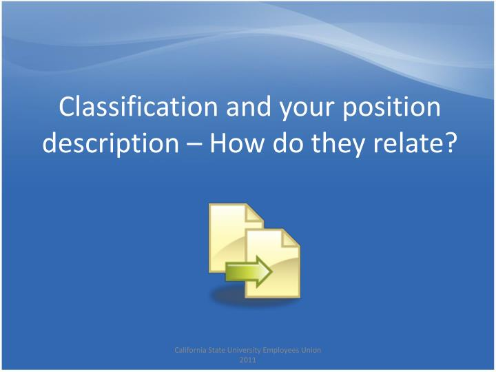 Classification and your position description how do they relate