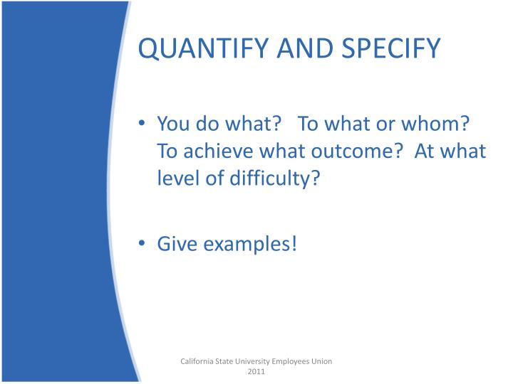 QUANTIFY AND SPECIFY