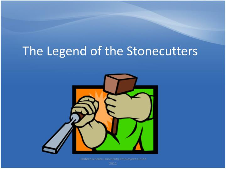 The Legend of the Stonecutters